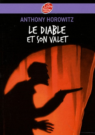 Le diable et son valet by Anthony Horowitz