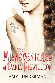 The Misadventures of Daria Pigwidgeon by Amy Lunderman