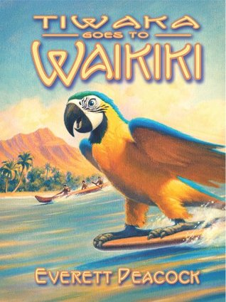 Tiwaka Goes to Waikiki by Everett Peacock