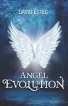 Angel Evolution by David Estes