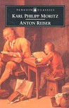 Anton Reiser: A Psychological Novel (Penguin Classics)