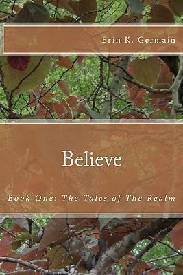 Believe by Erin K. Germain