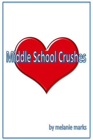 middle school crushes by melanie marks reviews