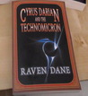 Cyrus Darian And The Technomicron by Raven Dane
