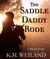 The Saddle Daddy Rode
