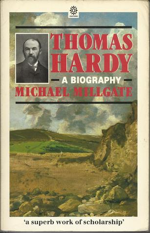 Thomas Hardy: A Biography