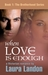 When Love is Enough (The Brotherhood Series, #1)
