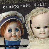 Creepy-Ass Dolls by Stacey Leigh Brooks