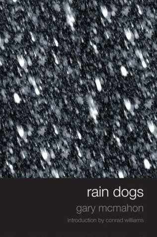 Rain Dogs by Gary McMahon