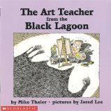 The Art Teacher from the Black Lagoon by Mike Thaler
