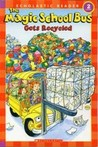 The Magic School Bus Gets Recycled (Scholastic Reader)