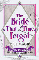 The Bride That Time Forgot by Paul Magrs