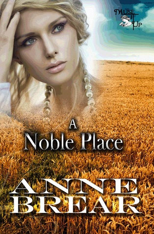 A Noble Place by Anne Brear
