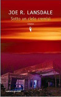 Sotto un cielo cremisi by Joe R. Lansdale