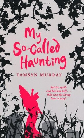 My So-Called Haunting by Tamsyn Murray
