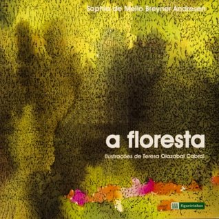 A Floresta by Sophia de Mello Breyner And...