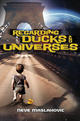 Regarding Ducks and Universes by Neve Maslakovic