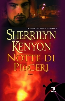 Notte di piaceri by Sherrilyn Kenyon