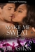 Make Me Sweat (Bringing the Heat, #1)