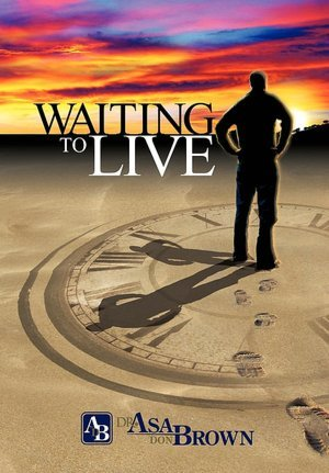 Waiting to Live by Asa Don Brown