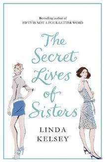 The Secret Lives of Sisters by Linda Kelsey