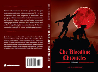 The Bloodline Chronicles Vol I by Joe H. Sherman