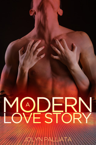A Modern Love Story by Jolyn Palliata