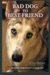Bad Dog to Best Friend by Sharon Delarose