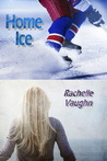 Home Ice by Rachelle Vaughn