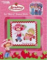 "Strawberry Shortcake for ""Berry"" Sweet Girls (Leisure Arts #3737)"