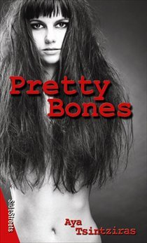 Pretty Bones by Aya Tsintziras