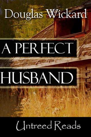 A Perfect Husband by Douglas Wickard