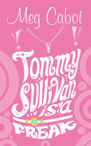 Tommy Sullivan is a Freak by Meg Cabot