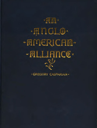 An Anglo-American Alliance by Gregory Casparian