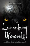 The Lunenburg Werewolf and Other Stories of the Supernatural
