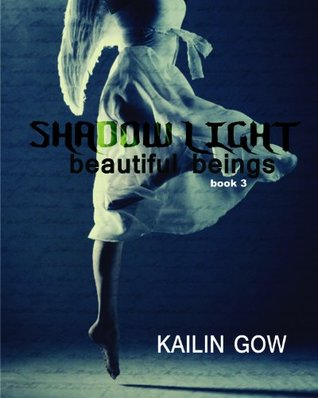 Shadow Light by Kailin Gow