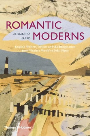Romantic Moderns by Alexandra Harris