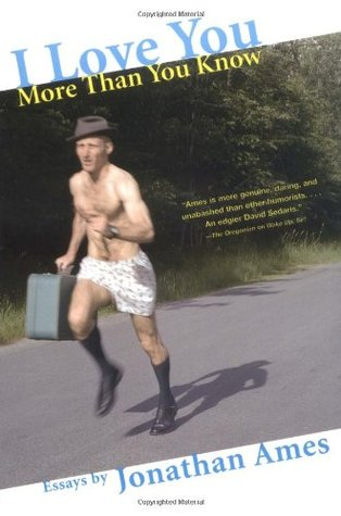 I Love You More Than You Know by Jonathan Ames