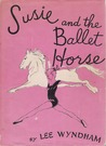 Susie and the Ballet Horse