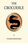 The Crocodile by Fyodor Dostoyevsky