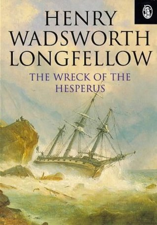 the wreck of the hesperus and It was the schooner hesperus, that sail'd in the wint'ry sea, and the skipper had ta'en his little daughter to bear him company blue were her eyes, as the fairy flax.