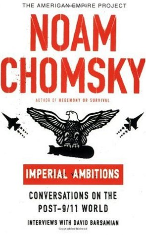 Imperial Ambitions by Noam Chomsky