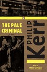 The Pale Criminal (Bernard Gunther, #2)