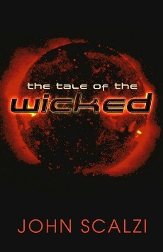 The Tale of The Wicked by John Scalzi