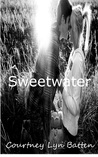 Sweetwater by Courtney Lyn Batten