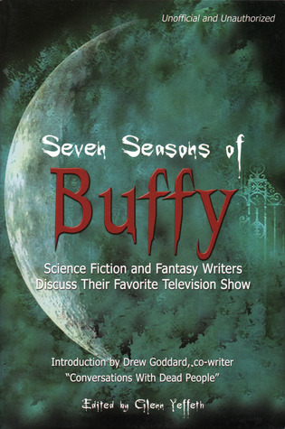 Seven Seasons of Buffy by Glenn Yeffeth