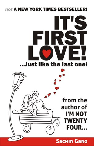 It's first love...Just like the last one! by Sachin Garg