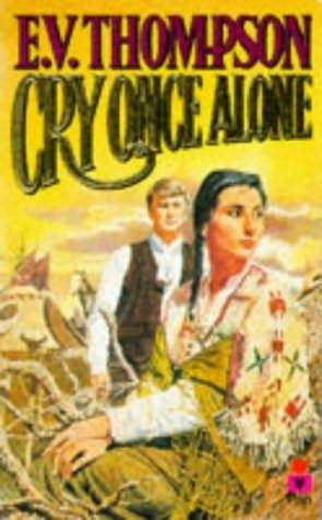 Cry Once Alone by E.V. Thompson