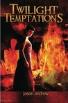 Twilight Temptations: Tales of Lust, Dark Desire, and Magic
