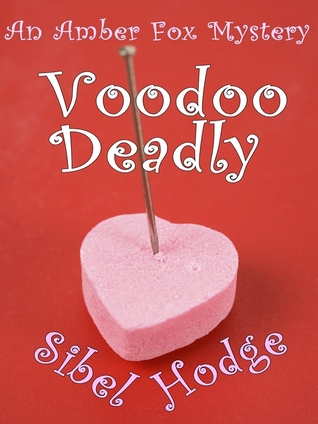 Voodoo Deadly by Sibel Hodge